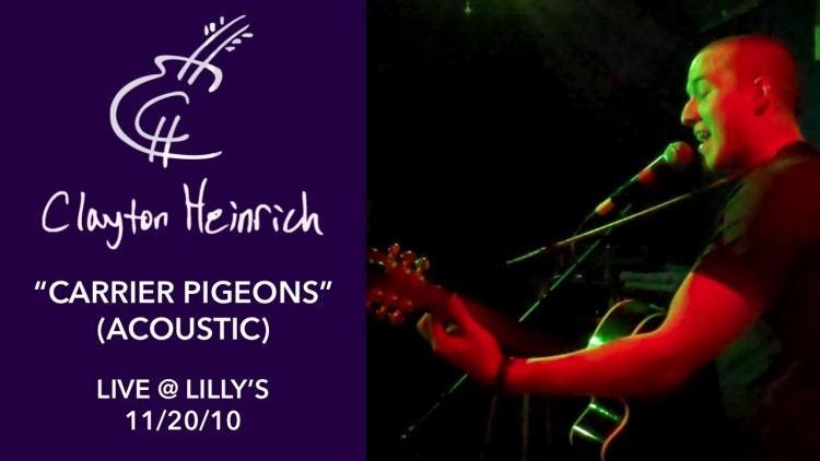 Carrier Pigeons (Acoustic) – Clayton Heinrich LIVE @ Lilly's