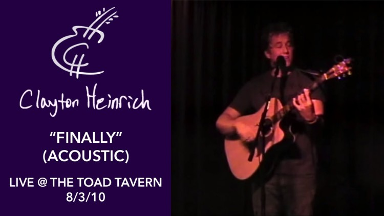Finally (Acoustic) – Clayton Heinrich LIVE @ The Toad Tavern