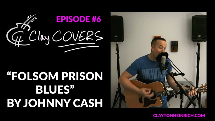 Folsom Prison Blues – Johnny Cash (Clay COVERS Ep. 6)