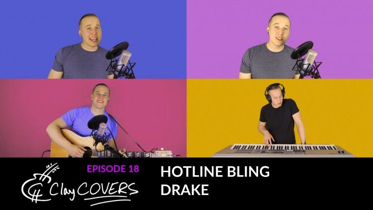 Hotline Bling – Drake (Clay COVERS Ep. 18)