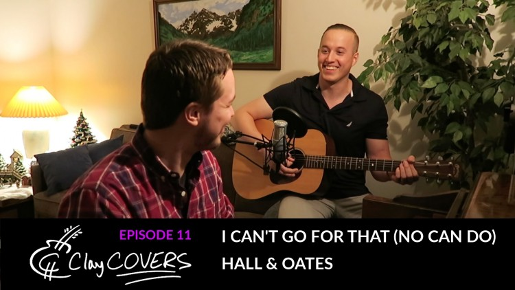 I Can't Go For That (No Can Do) – Hall & Oates (Clay COVERS Ep. 11, Feat. Scott Walejeski)