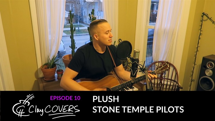 Plush – Stone Temple Pilots (Clay COVERS Ep.10)