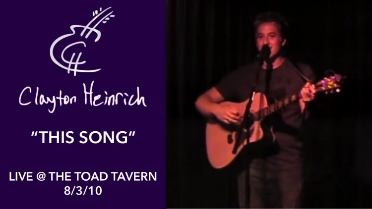 This Song – Clayton Heinrich LIVE @ The Toad Tavern