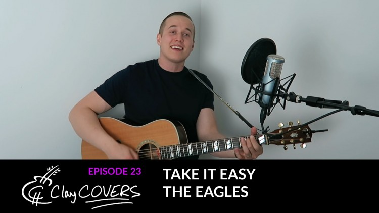 Take It Easy – The Eagles (Clay COVERS Ep. 23)