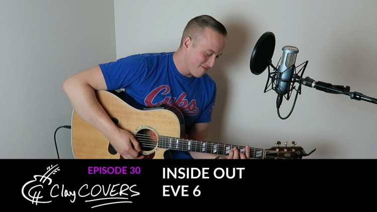 Inside Out – Eve 6 (Clay COVERS Ep. 30)