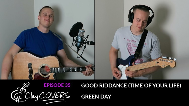 Good Riddance (Time of Your Life) – Green Day (Clay COVERS Ep.35)