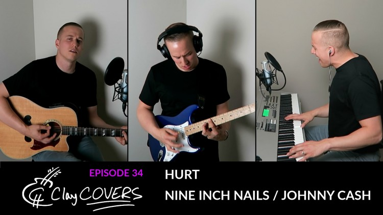 Hurt – Nine Inch Nails / Johnny Cash (Clay COVERS Ep. 34)