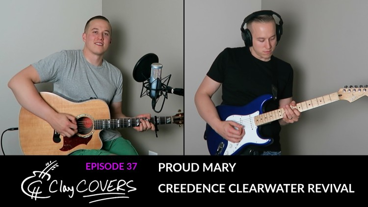 Proud Mary – Creedence Clearwater Revival (Clay COVERS Ep. 37)