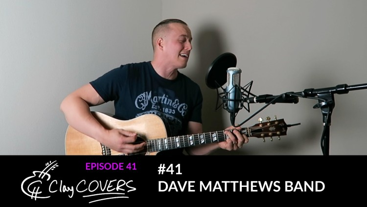 #41 – Dave Matthews Band (Clay COVERS Ep. 41)