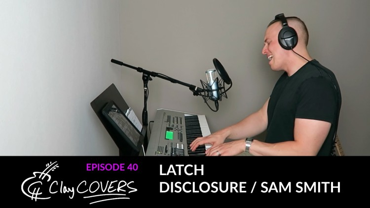 Latch – Disclosure / Sam Smith (Clay COVERS Ep. 40)