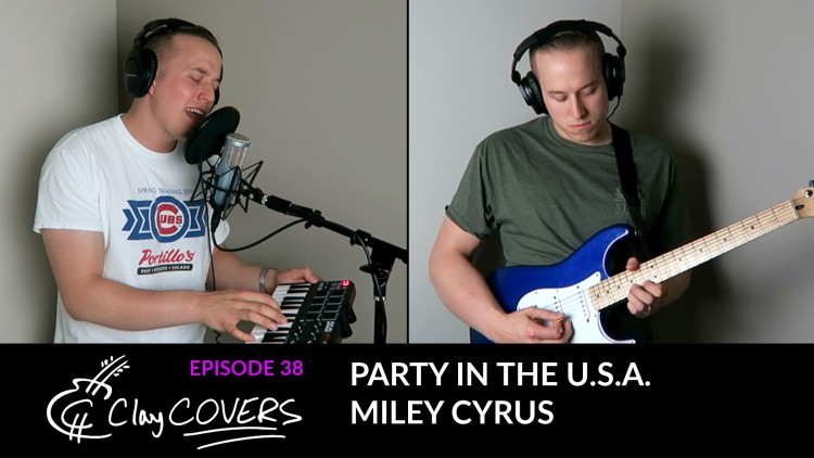 Party In The U.S.A. – Miley Cyrus (Clay COVERS Ep. 38)
