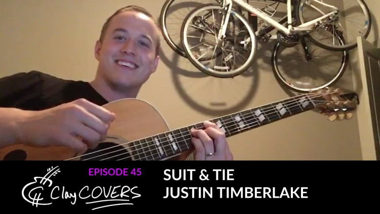 Suit & Tie – Justin Timberlake (Clay COVERS Ep. 45)